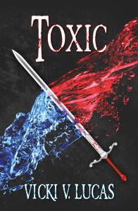 Toxic by Vicki V. Lucas