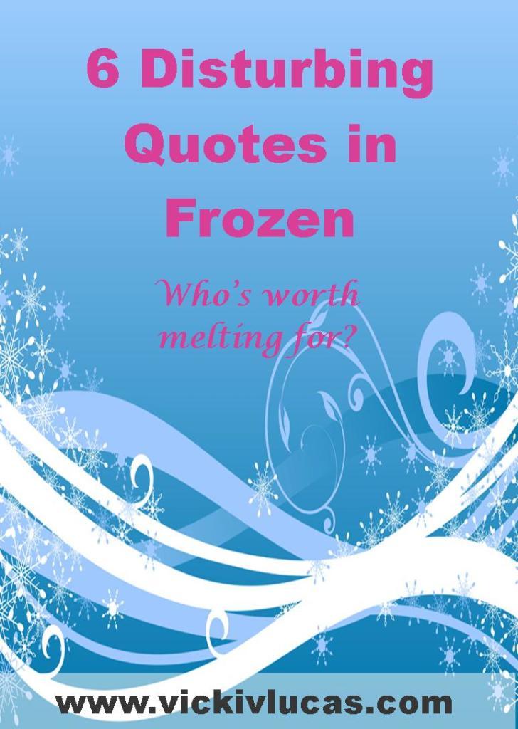 6 Disturbing Quotes in Frozen - Vicki V. Lucas